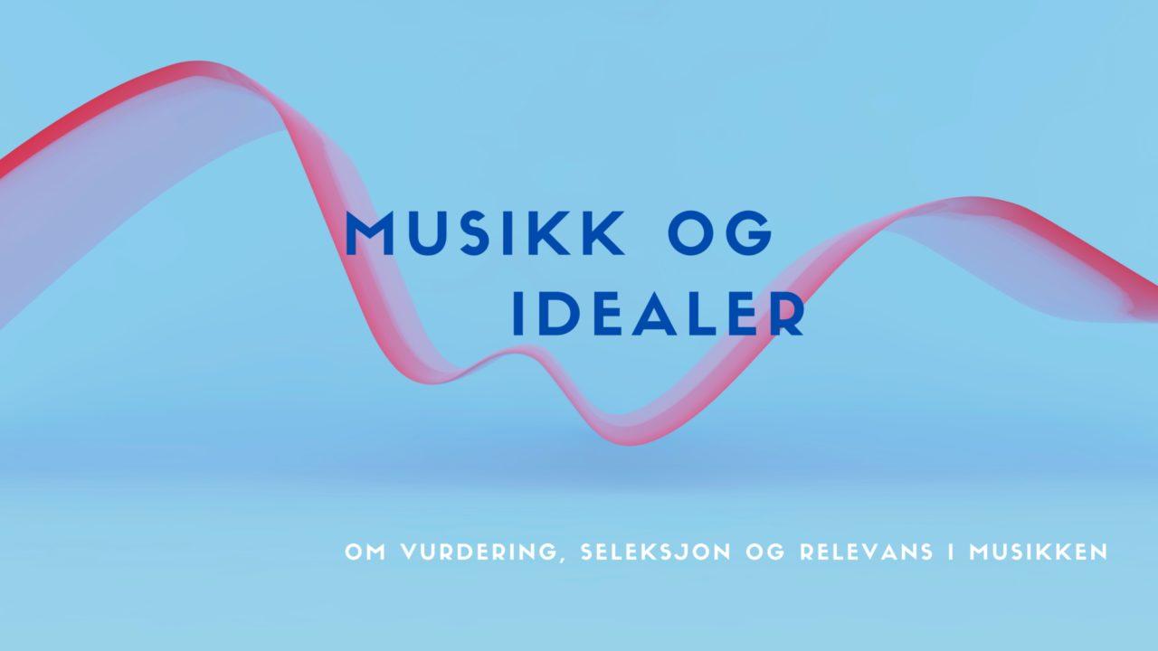 """Plakat for Komponistforeningens fagseminar """"Musikk og idealer"""" -  om vurdering, seleksjon og relevans i musikken.."""